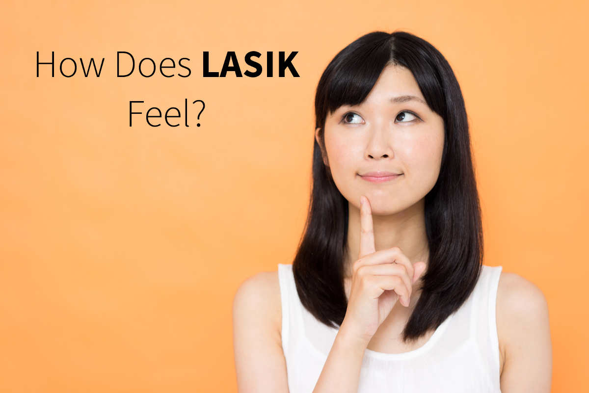 How Does LASIK Feel?